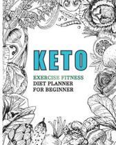 Keto Exercise Fitness Diet Planner for Beginner