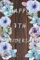 Happy 7th Anniversary: Funny 7th Magic happened on this day happy anniversary Birthday Gift Journal / Notebook b/ Diary Quote (6 x 9 - 110 Bl
