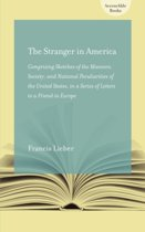 The Stranger in America; or, Letters to a Gentleman in Germany