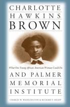 Charlotte Hawkins Brown and Palmer Memorial Institute