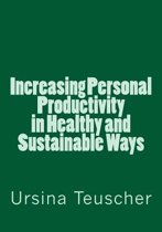 Increasing Personal Productivity in Healthy and Sustainable Ways