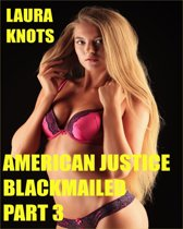 American Justice Blackmailed Part 2