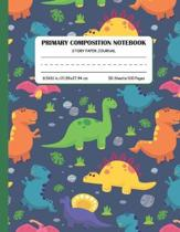 Primary Composition Notebook Story Paper Journal: Dinosaur Primary Composition Notebooks Dotted Midline and Picture Space 120 Story Pages Draw and Wri