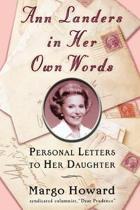 Ann Landers in Her Own Words