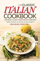 Classic Italian Cookbook - Authentic Classic Italian Recipes Made Easy