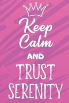 Keep Calm and Trust Serenity: Funny Loving Friendship Appreciation Journal and Notebook for Friends Family Coworkers. Lined Paper Note Book.