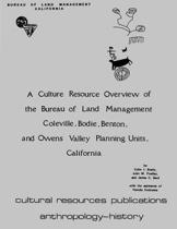 A Culture Resource Overview of the Bureau of Land Management Coleville, Bodie, Benton, and Owens Valley Planning Units, California