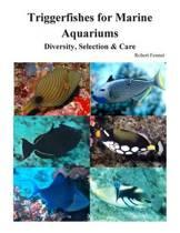 Triggerfishes for Marine Aquariums