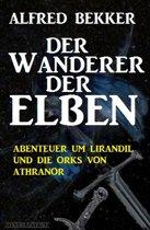 Abenteuer um Lirandil und die Orks von Athranor - Der Wanderer der Elben