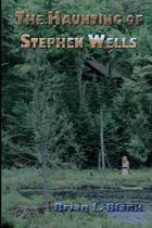 The Haunting of Stephen Wells