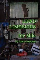 Lewd Limericks for Milo