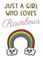 Just A Girl Who Loves Rainbows