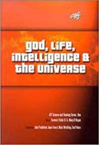 God, Life, Intelligence and the Universe