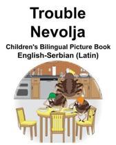 English-Serbian (Latin) Trouble/Nevolja Children's Bilingual Picture Book