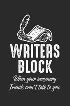 Writers Block when you imaginary friends won't talk to you: Schriftsteller Block Lustiger Autor Witziger Buchautor Notizbuch gepunktet DIN A5 - 120 Se