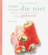 Kookboek voor meisjes die niet bijster veel van hun moeder hebben geleerd