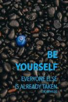 Be Yourself Everyone Else Is Already Taken Oscar Wilde