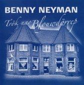 Benny Neyman – Trök Nao Blouwdörrep ( Limburgs dialect )