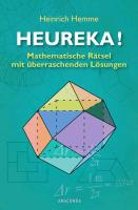 Heureka! Mathematische Rätsel mit überraschenden Lösungen