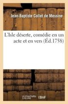 L'Isle D serte, Com die En Un Acte Et En Vers, Repr sent e, Pour La Premi re Fois