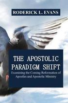 The Apostolic Paradigm Shift