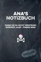 Ana's Notizbuch Dinge Die Du Nicht Verstehen W rdest, Also - Finger Weg!