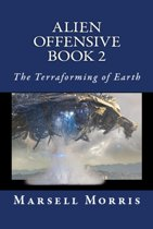 Alien Offensive Book 2: The Terraforming of Earth