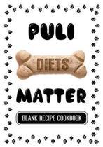 Puli Diets Matter