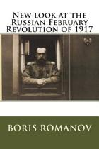 New Look at the Russian February Revolution of 1917