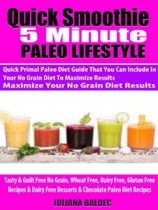 Quick Smoothie 5 Minute Happiness: Paleo Smoothie Diet Recipes You Can Make With Your Favorite High Speed Blender or Hand Held Blender Bottle To Maximize Your Paleo Diet Results - 5 Minute Quick Paleo Smoothie Guide With High Protein & Quick Smoothie