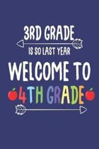 3rd Grade Is So Last Year Welcome to 4th Grade