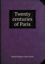 Twenty Centuries of Paris