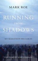 Running from Shadows