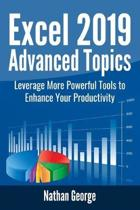 Excel 2019 Advanced Topics: Leverage More Powerful Tools to Enhance Your Productivity