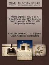 Alamo Express, Inc., et al. V. United States et al. U.S. Supreme Court Transcript of Record with Supporting Pleadings