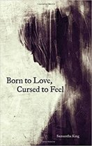 Boek cover Born to Love, Cursed to Feel van Samantha King (Paperback)