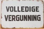 Volledige Vergunning metalen wandbord RECLAMEBORD - MUURPLAAT - VINTAGE - RETRO - WANDDECORATIE -TEKSTBORD - DECORATIEBORD - RECLAME - NOSTALGIE 30 x 20 cm