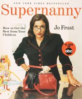 How to Get the Best from your Children Supernanny