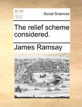 The Relief Scheme Considered