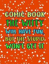 Comic Book the Witty Will Have Fun, But the Stupid Won't Get It