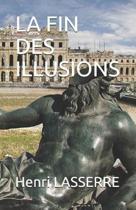 La Fin Des Illusions