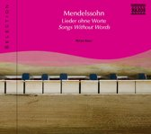 Mendelssohn: Songs Without Wor