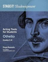 Stageit! Shakespeare Acting Tools for Students - Othello Grades 5-8