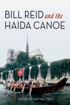 Bill Reid & The Haida Canoe