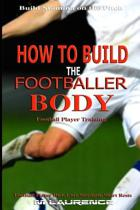 How to Build the Footballer Body