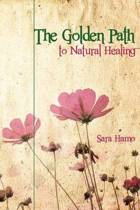 The Golden Path to Natural Healing