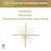 1000 Years of Classical Music, Vol. 17: Baroque & Before - Handel: Messiah, Favourite Chorus and Arias