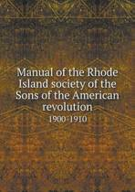 Manual of the Rhode Island Society of the Sons of the American Revolution 1900-1910