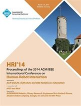 Hri 14 Proceedings of 2014 ACM/IEEE International Conference on Human - Robot Interactions