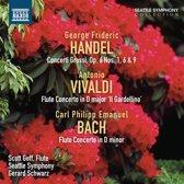 Handel: Concerto Grossi, Op. 6 Nos. 1, 6 & 9; Vivaldi: Flute Concerto 'Il Gardellino'; C.P.E. Bach: Flute Concerto in D